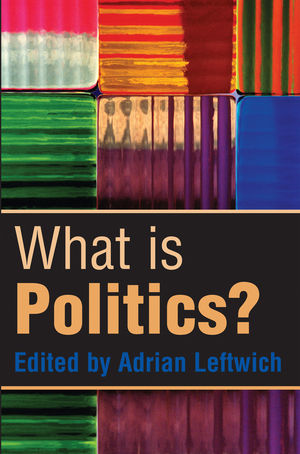 What is Politics?: The Activity and its Study