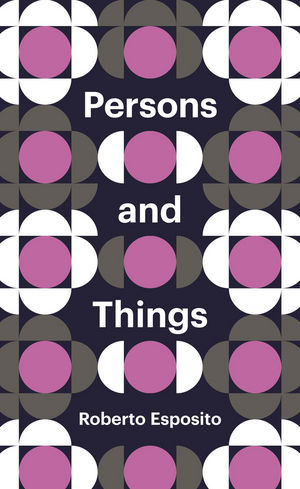 Persons and Things: From the Body