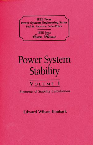 Power System Stability, Volumes I, II, III: (An IEEE Press Classic Reissue, Paper Edition, 3 Volume Set) (0780311353) cover image