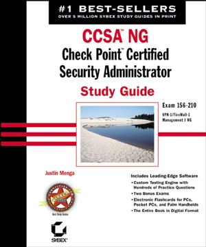 CCSA<sup><small>TM</small></sup> NG: Check Point<sup><small>TM</small></sup> Certified Security Administrator Study Guide: Exam 156-210 (VPN-1/FireWall-1; Management I NG)