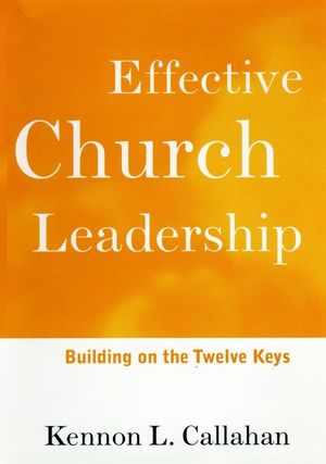Effective Church Leadership: Building on the Twelve Keys (0787938653) cover image