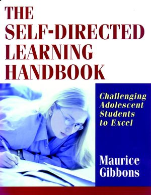 The Self-Directed Learning Handbook: Challenging Adolescent Students to Excel (0787959553) cover image