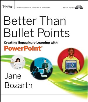 Better Than Bullet Points: Creating Engaging e-Learning with PowerPoint (0787992453) cover image