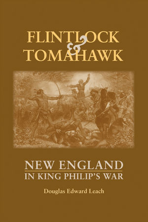 Flintlock & Tomahawk: New England in King Philip's War