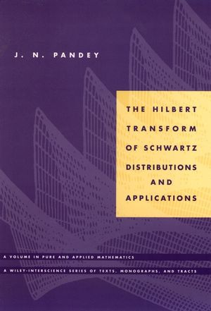 The Hilbert Transform of Schwartz Distributions and Applications (1118030753) cover image