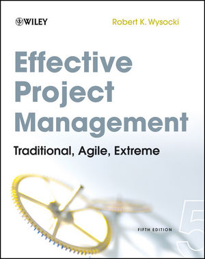 Effective Project Management: Traditional, Agile, Extreme, 5th Edition (1118080653) cover image