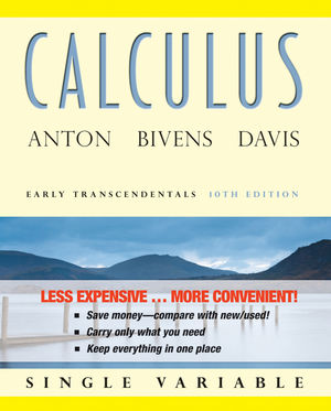 Calculus Early Transcendentals Single Variable, Binder Ready Version, 10th Edition