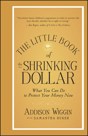 The Little Book of the Shrinking Dollar: What You Can Do to Protect Your Money Now (1118245253) cover image