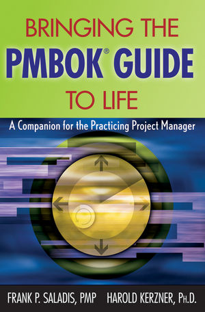Bringing the PMBOK Guide to Life: A Companion for the Practicing Project Manager (1118276353) cover image