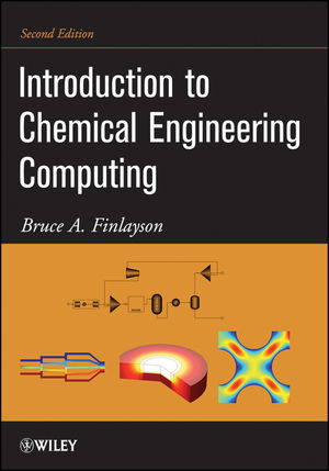 Introduction to Chemical Engineering Computing, 2nd Edition (1118309553) cover image