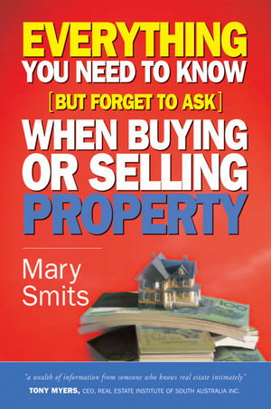 Everything You Need to Know (But Forget to Ask) When Buying or Selling Property