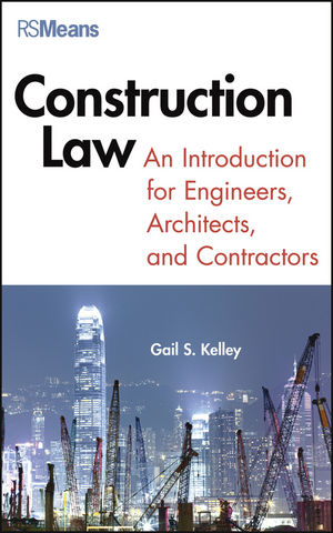 Construction Law: An Introduction for Engineers, Architects, and Contractors (1118360753) cover image