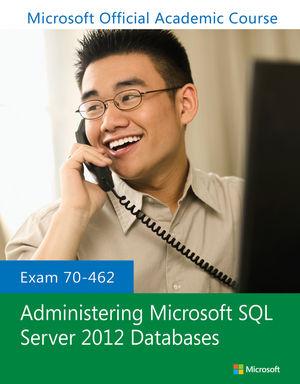 Exam 70-462 Administering Microsoft SQL Server 2012 Databases