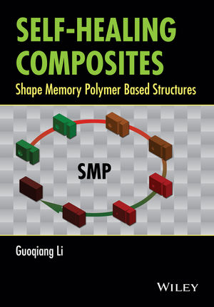 Self-Healing Composites: Shape Memory Polymer Based Structures (1118452453) cover image