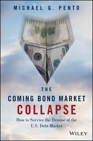 The Coming Bond Market Collapse: How to Survive the Demise of the U.S. Debt Market (1118457153) cover image