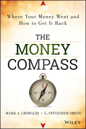 The Money Compass: Where Your Money Went and How to Get It Back (1118614453) cover image