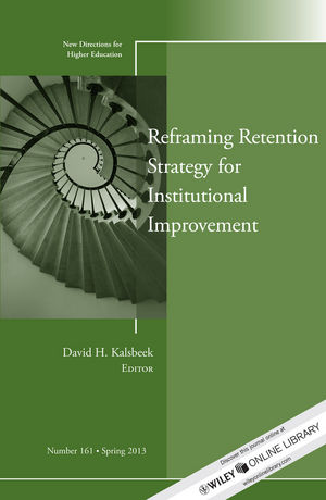 Reframing Retention Strategy for Institutional Improvement: New Directions for Higher Education, Number 161 (1118640853) cover image