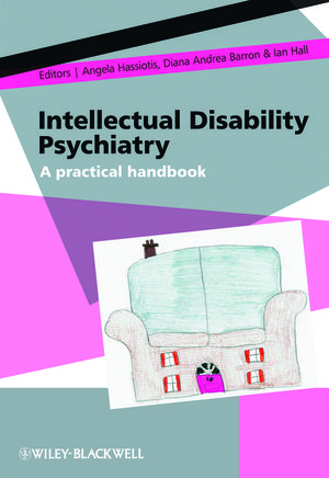 Intellectual Disability Psychiatry: A Practical Handbook (1118709853) cover image