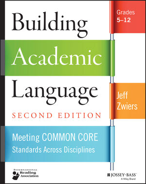 Building Academic Language: Meeting Common Core Standards Across Disciplines, Grades 5-12, 2nd Edition (1118744853) cover image