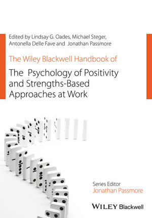 The Wiley Blackwell Handbook of the Psychology of Positivity and Strengths-Based Approaches at Work (1118977653) cover image
