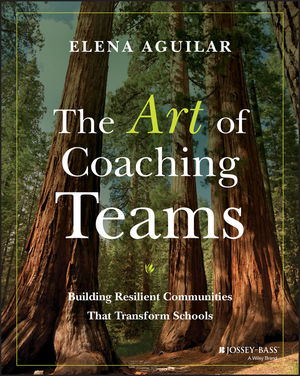 The Art of Coaching Teams: Building Resilient Communities that Transform Schools (1118984153) cover image