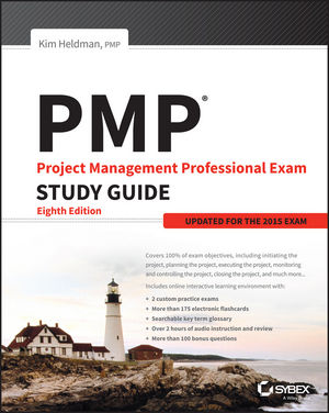 PMP: Project Management Professional Exam Study Guide: Updated for the 2015 Exam, 8th Edition