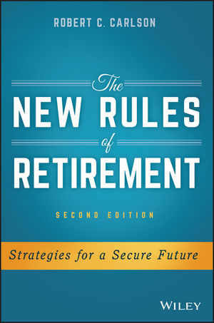 The New Rules of Retirement: Strategies for a Secure Future, 2nd Edition