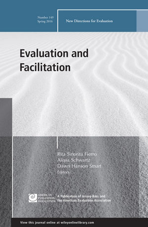 Evaluation and Facilitation: New Directions for Evaluation, Number 149