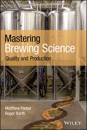 Mastering Brewing Science: Quality and Production