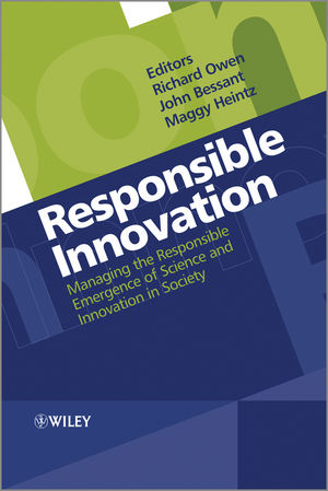Responsible Innovation: Managing the Responsible Emergence of Science and Innovation in Society (1119966353) cover image