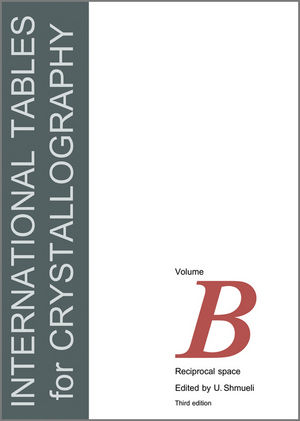 International Tables for Crystallography, Volume B, 3rd Edition, Reciprocal Space (1402082053) cover image