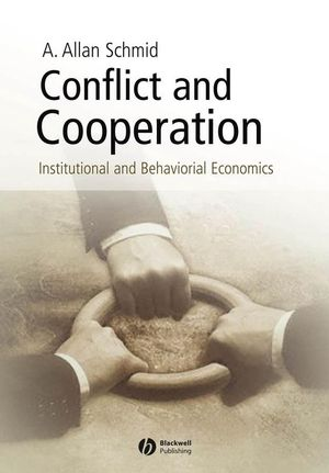 Conflict and Cooperation: Institutional and Behavioral Economics (1405113553) cover image