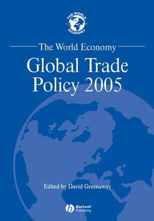 The World Economy, Global Trade Policy 2005