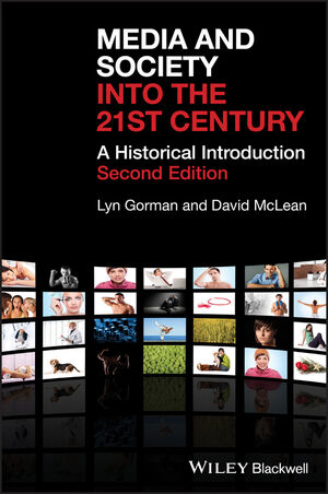 Media and Society into the 21st Century: A Historical Introduction (1405149353) cover image