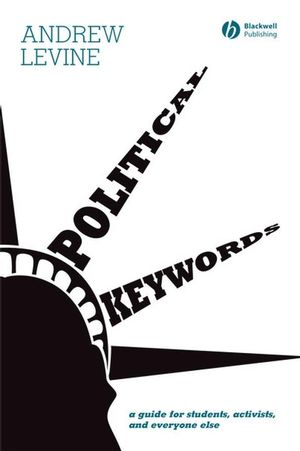 Political Keywords: A Guide for Students, Activists, and Everyone Else (1405150653) cover image