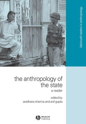The Anthropology of the State: A Reader (1405155353) cover image