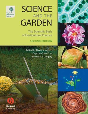 Science and the Garden: The Scientific Basis of Horticultural Practice, 2nd Edition