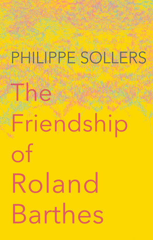 The Friendship of Roland Barthes (1509513353) cover image