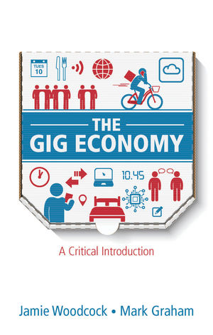 The Gig Economy: A Critical Introduction