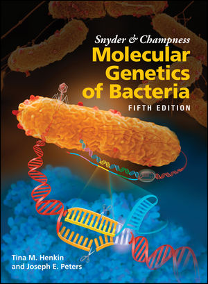 Snyder and Champness Molecular Genetics of Bacteria, 5th Edition
