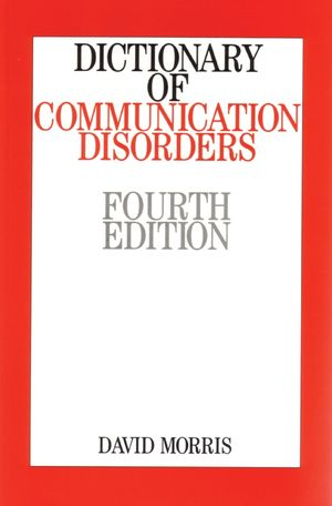 Dictionary of Communication Disorders, 4th Edition