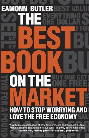 The Best Book on the Market: How to Stop Worrying and Love the Free Economy (1906465053) cover image
