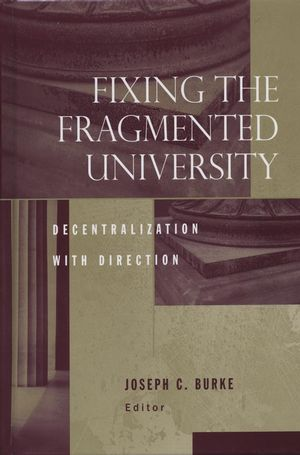 Fixing the Fragmented University : Decentralization With Direction