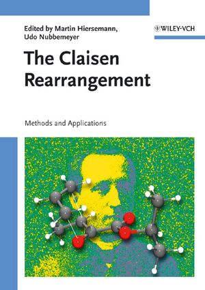 The Claisen Rearrangement: Methods and Applications (3527308253) cover image