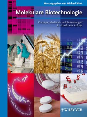 Molekulare Biotechnologie: Konzepte, Methoden und Anwendungen, 2., aktualisierte Auflage