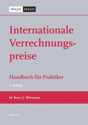 Internationale Verrechnungspreise: Handbuch für Praktiker, 2. Auflage