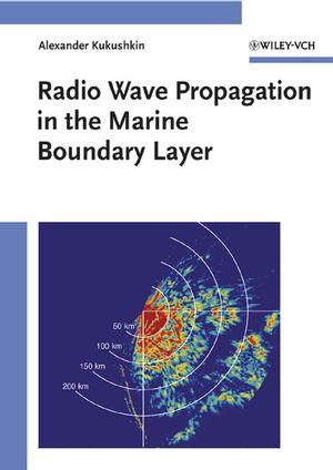 Radio Wave Propagation in the Marine Boundary Layer