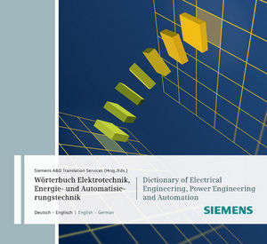 Wörterbuch Industrielle Elektrotechnik, Energie- und Automatisierungstechnik / Dictionary of Electrical Engineering, Power Engineering and Automation (3895783153) cover image