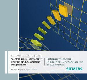 Wörterbuch Industrielle Elektrotechnik, Energie- und Automatisierungstechnik / Dictionary of Electrical Engineering, Power Engineering and Automation: CD-ROM Deutsch-Englisch / English-German. CD-ROM Edition 2011