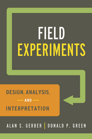 Field Experiments: Design, Analysis and Interpretation